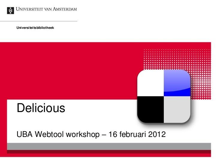 UniversiteitsbibliotheekDeliciousUBA Webtool workshop – 16 februari 2012