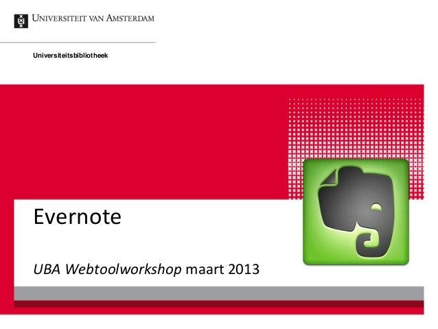 UniversiteitsbibliotheekEvernoteUBA Webtoolworkshop maart 2013