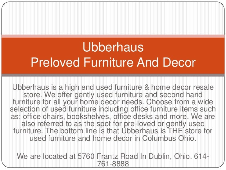 UbberhausPreloved Furniture And Decor<br />Ubberhaus is a high end used furniture & home decor resale store. We offer gent...