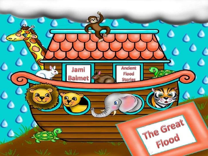 JamiBalmet<br />Ancient <br />Flood <br />Stories<br />The Great<br />Flood<br />