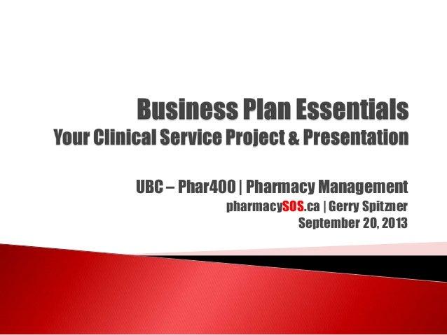 UBC – Phar400 | Pharmacy Management pharmacySOS.ca | Gerry Spitzner September 20, 2013