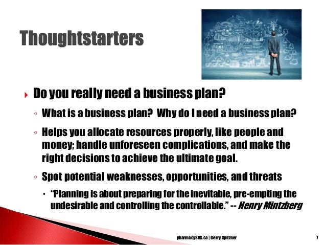 PharmacySOS.ca   Gerry Spitzner 6; 7.  Do You Really Need A Business Plan?
