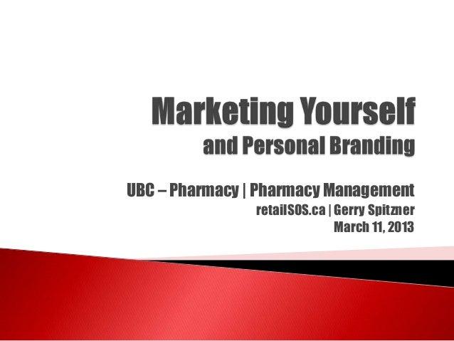 UBC – Pharmacy | Pharmacy Management retailSOS.ca | Gerry Spitzner March 11, 2013