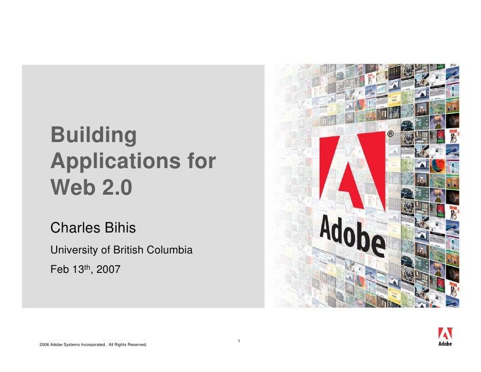 Building      Applications for      Web 2.0      Charles Bihis      University of British Columbia      Feb 13th, 2007    ...