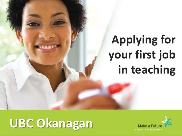 Applying for               your first job                 in teachingUBC Okanagan