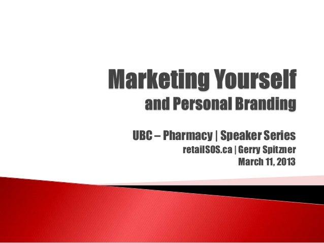 UBC – Pharmacy   Speaker Series retailSOS.ca   Gerry Spitzner March 11, 2013