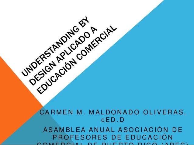 CARMEN M. MALDONADO OL IVERAS ,  cED.D  ASAMBLEA ANUAL ASOCIACIÓN DE  PROFESORES DE EDUCACIÓN  COMERCIAL DE PUERTO RICO (A...