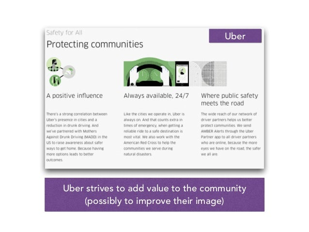 Uber strives to add value to the community (possibly to improve their image) Uber