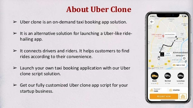 About Uber Clone ➢ Uber clone is an on-demand taxi booking app solution. ➢ It is an alternative solution for launching a U...
