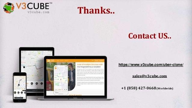 Thanks.. Contact US.. https://www.v3cube.com/uber-clone/ sales@v3cube.com +1 (858) 427-0668(Worldwide)