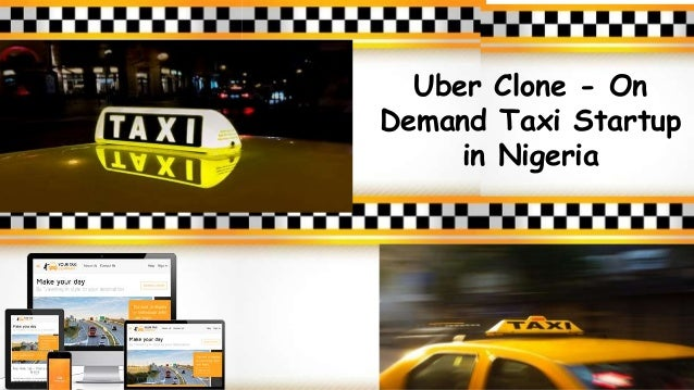 Uber Clone - On Demand Taxi Startup in Nigeria