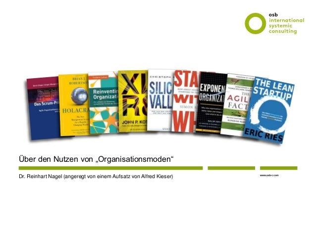 """www.osb-i.com Über den Nutzen von """"Organisationsmoden"""" Dr. Reinhart Nagel (angeregt von einem Aufsatz von Alfred Kieser)"""
