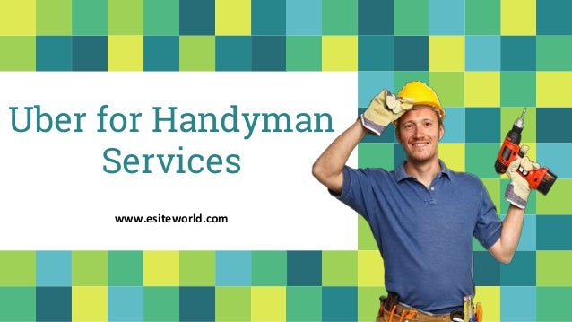 Uber for Handyman Services www.esiteworld.com