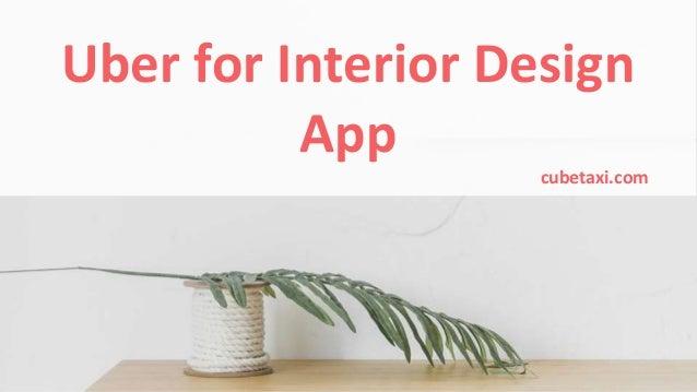 Uber for Interior Design App cubetaxi.com
