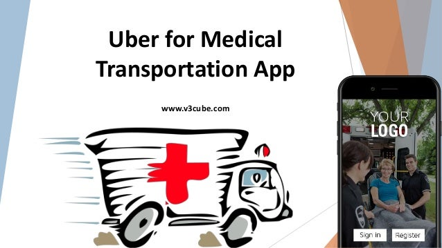 Uber for Medical Transportation App www.v3cube.com