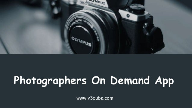 Photographers On Demand App www.v3cube.com