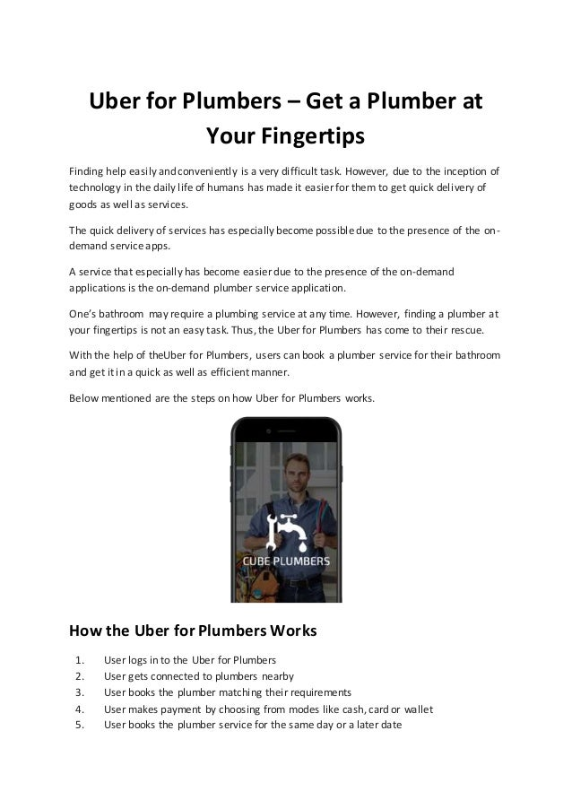 Uber for Plumbers – Get a Plumber at Your Fingertips Finding help easily and conveniently is a very difficult task. Howeve...