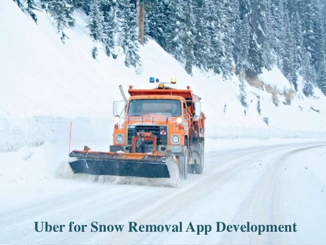 Uber for Snow Removal App Development