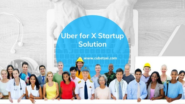 Uber for X Startup Solution www.cubetaxi.com