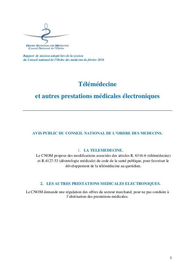 1 Rapport de mission adopté lors de la session du Conseil national de l'Ordre des médecins de février 2016 Télémédecine et...