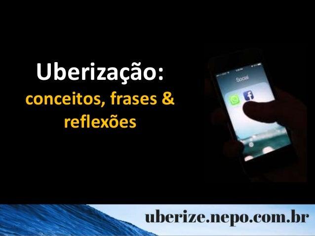 Uberização: conceitos, frases & reflexões
