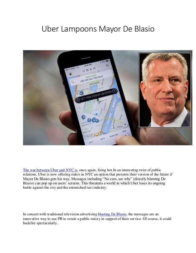 Uber Lampoons Mayor De Blasio The war between Uber and NYC is, once again, firing hot.In an interesting twist of public re...