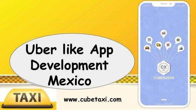 Uber like App Development Mexico www.cubetaxi.com
