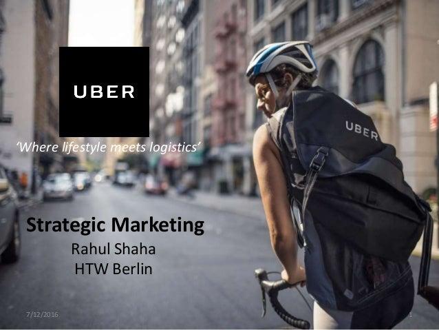 7/12/2016 1 Strategic Marketing Rahul Shaha HTW Berlin 'Where lifestyle meets logistics'