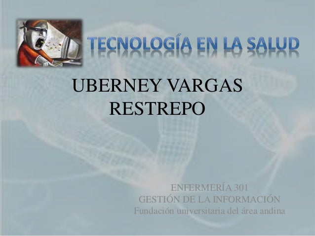UBERNEY VARGAS  RESTREPO  ENFERMERÍA 301  GESTIÓN DE LA INFORMACIÓN  Fundación universitaria del área andina
