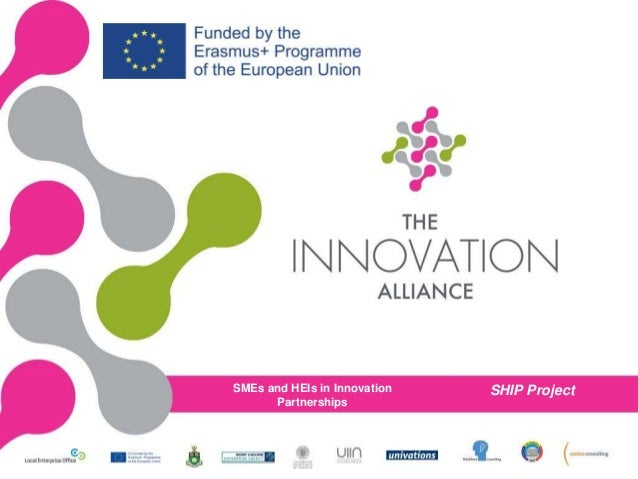 SMEs and HEIs in Innovation Partnerships SHIP Project