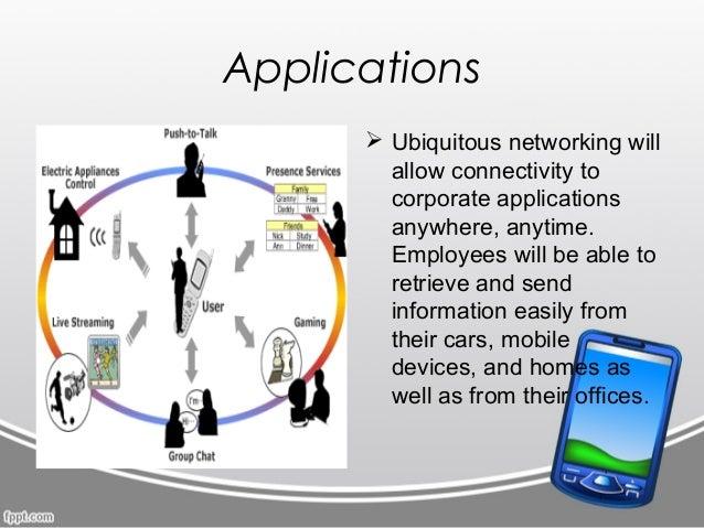 Ubiquitous networking