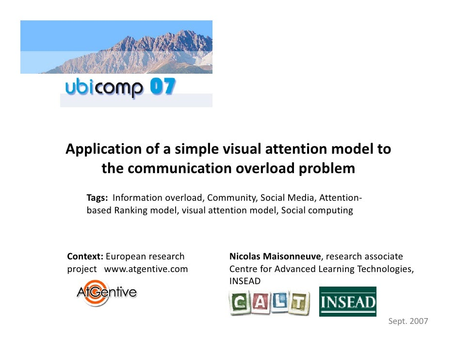 Application of a simple visual attention model to       the communication overload problem     Tags:  Information overload...