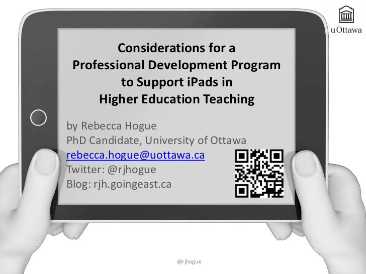Considerations for a Professional Development Program         to Support iPads in     Higher Education Teachingby Rebecca ...