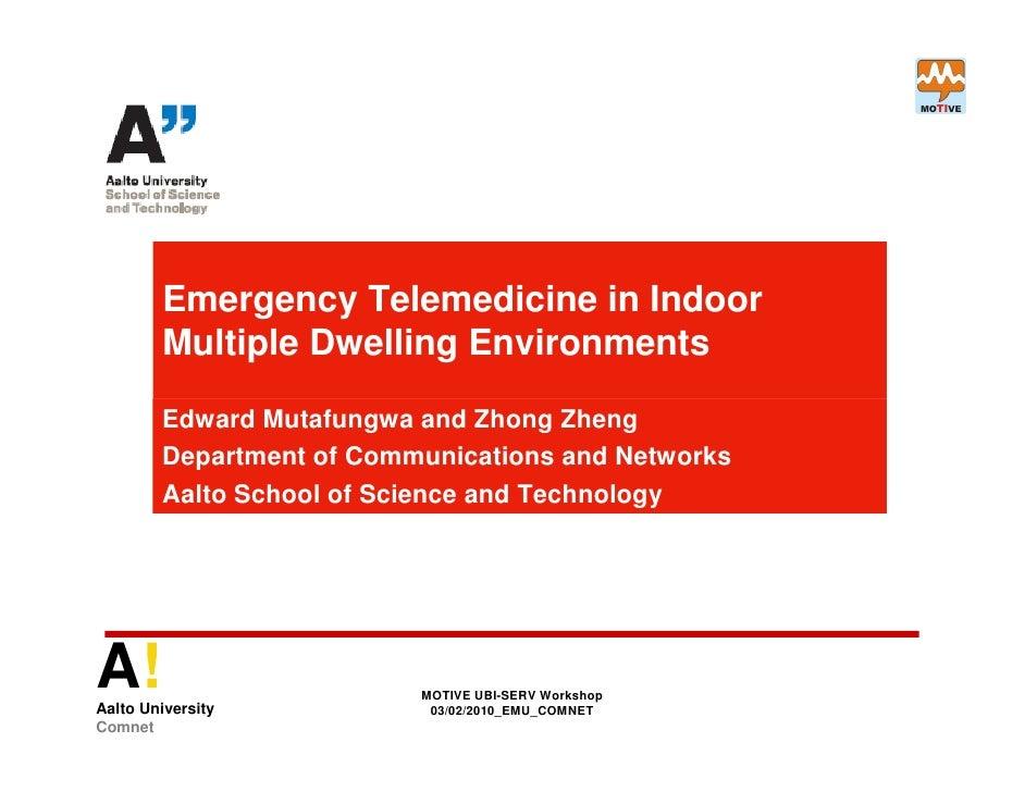 Emergency Telemedicine in Indoor         Multiple Dwelling Environments          Edward Mutafungwa and Zhong Zheng        ...