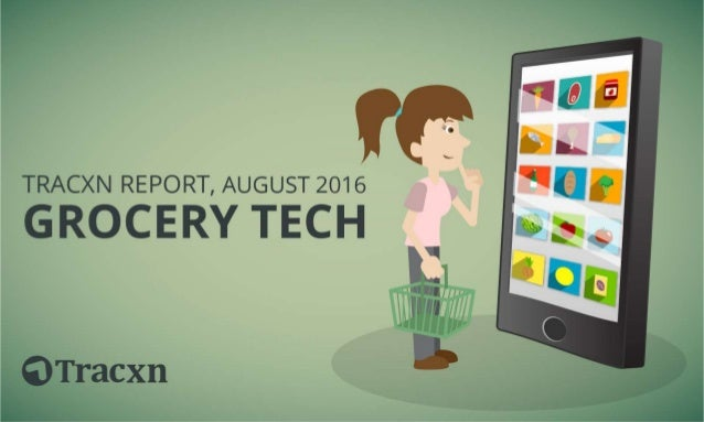 Grocery Tech India Report, August 2016 Tracxn World's Largest Startup Research Platform 2