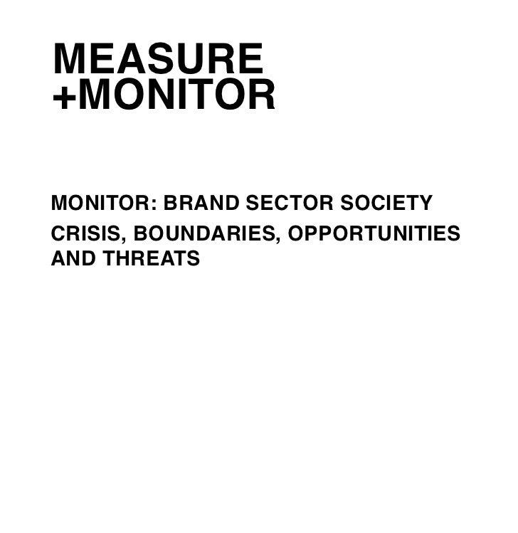 MEASURE+MONITORMONITOR: BRAND SECTOR SOCIETYCRISIS, BOUNDARIES, OPPORTUNITIESAND THREATS