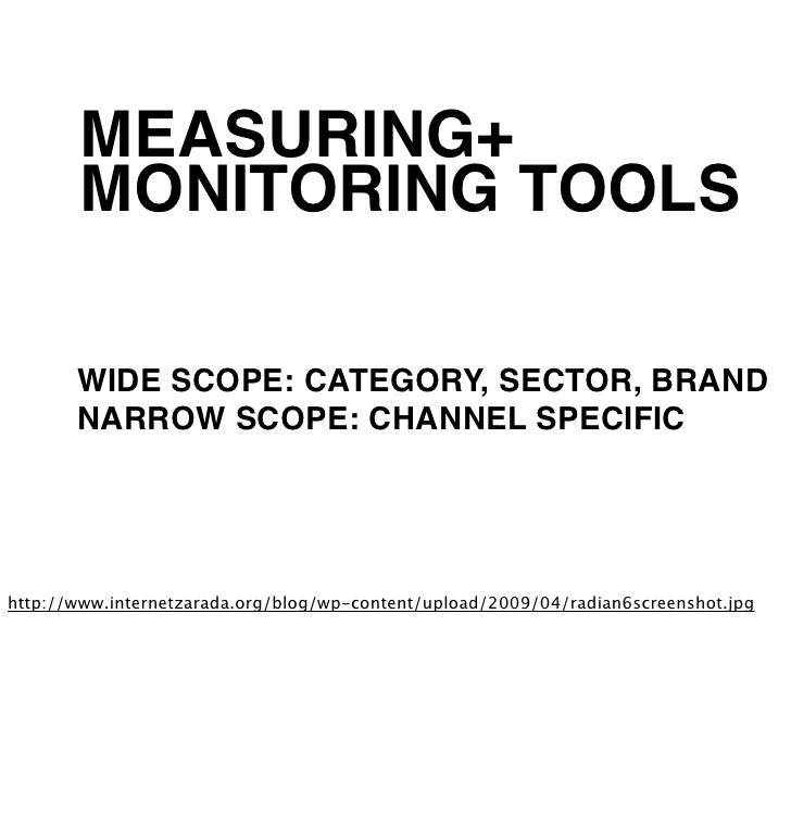 MEASURING+       MONITORING TOOLS       WIDE SCOPE: CATEGORY, SECTOR, BRAND       NARROW SCOPE: CHANNEL SPECIFIChttp://www...