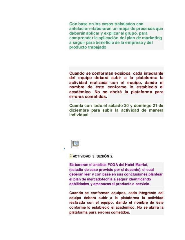 Con base en los casos trabajados con antelación elaboraran un mapa de procesos que deberán aplicar y explicar al grupo, pa...