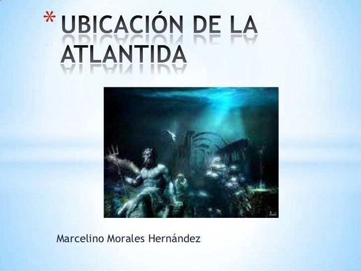*Marcelino Morales Hernández