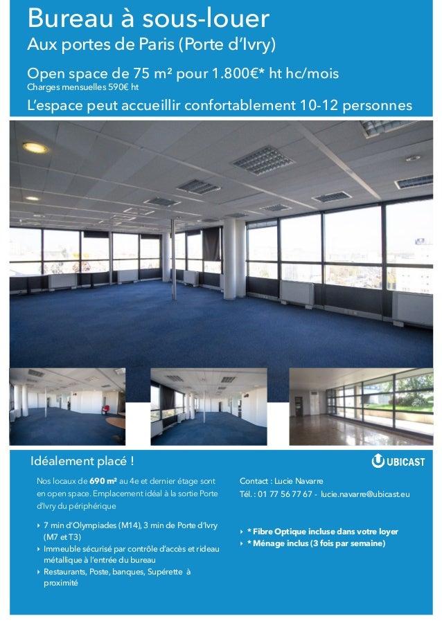Bureau à sous-louer Aux portes de Paris (Porte d'Ivry) Open space de 75 m² pour 1.800€* ht hc/mois Charges mensuelles 590€...
