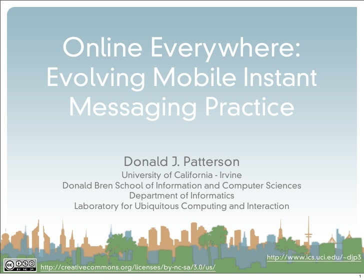 Online Everywhere:  Evolving Mobile Instant    Messaging Practice                          Donald J. Patterson            ...