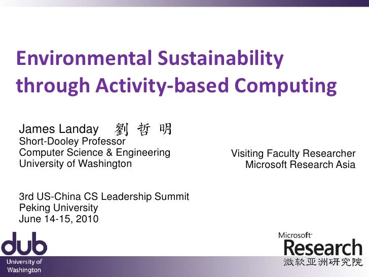Environmental Sustainability through Activity-based Computing<br />James LandayShort-Dooley ProfessorComputer Science & En...