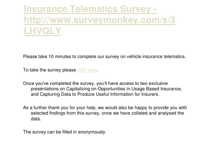 Insurance Telematics Survey - http://www.surveymonkey.com/s/3LHVQLY<br />Please take 10 minutes to complete our survey on ...