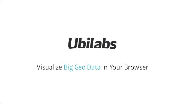 Visualize Big Geo Data in Your Browser