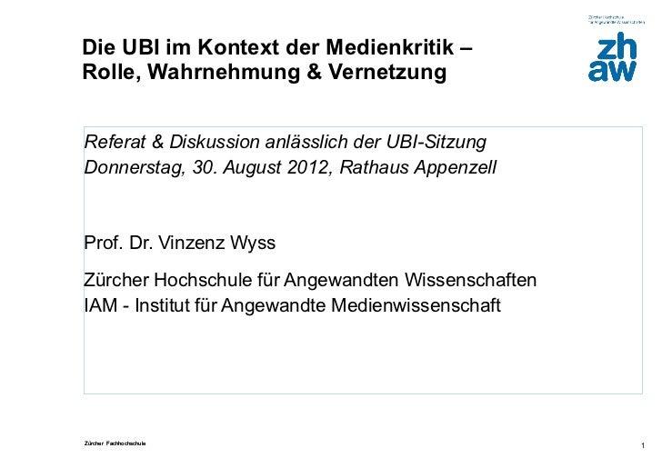 Die UBI im Kontext der Medienkritik –Rolle, Wahrnehmung & VernetzungReferat & Diskussion anlässlich der UBI-SitzungDonners...