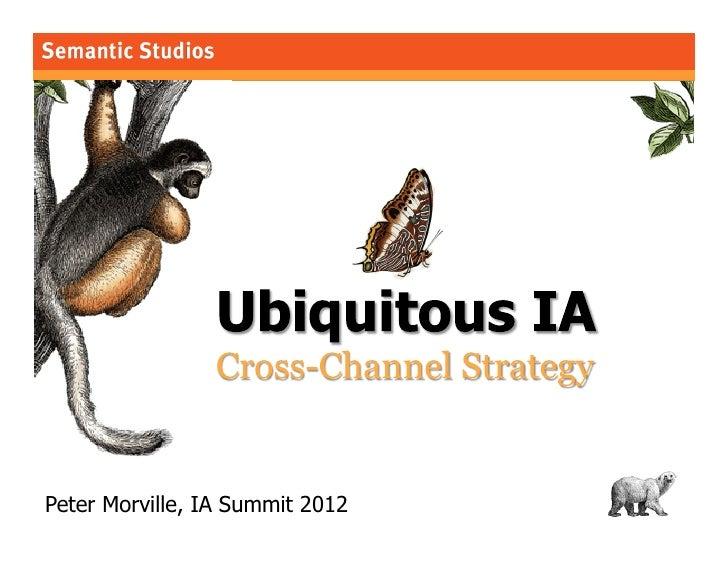 Peter Morville, IA Summit 2012   1