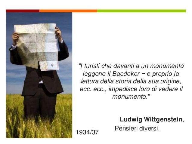 Tecnologie digitali multimediali e ubique a supporto dell esperienza - Ludwig wittgenstein pensieri diversi ...
