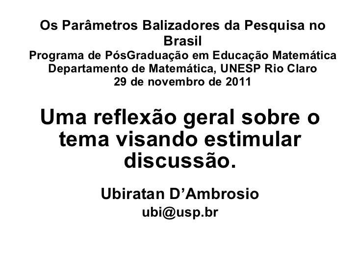 Os Parâmetros Balizadores da Pesquisa no Brasil Programa de PósGraduação em Educação Matemática Departamento de Matemática...