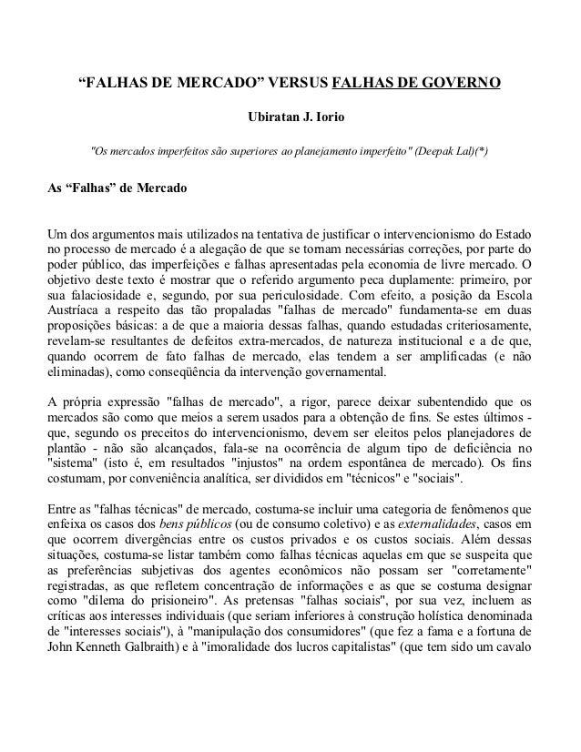 """""""FALHAS DE MERCADO"""" VERSUS FALHAS DE GOVERNO                                        Ubiratan J. Iorio        """"Os mercados ..."""