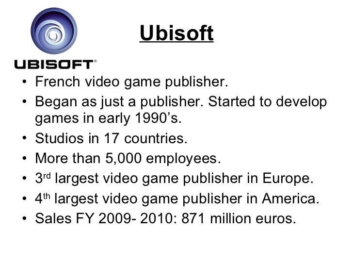Ubisoft <ul><li>French video game publisher. </li></ul><ul><li>Began as just a publisher. Started to develop games in earl...